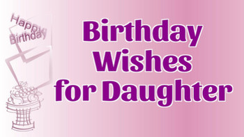 Sweet Birday Wishes for Daughter