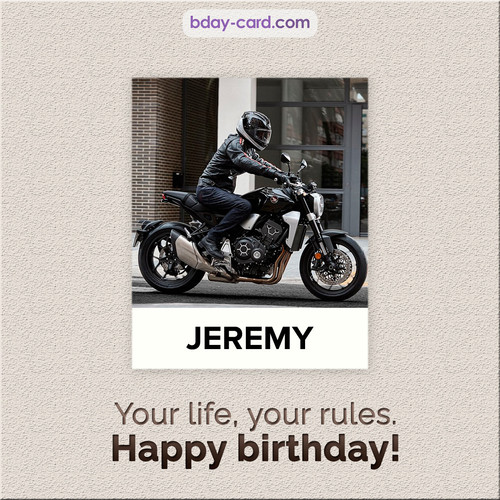 Birthday Jeremy - Your life, your rules