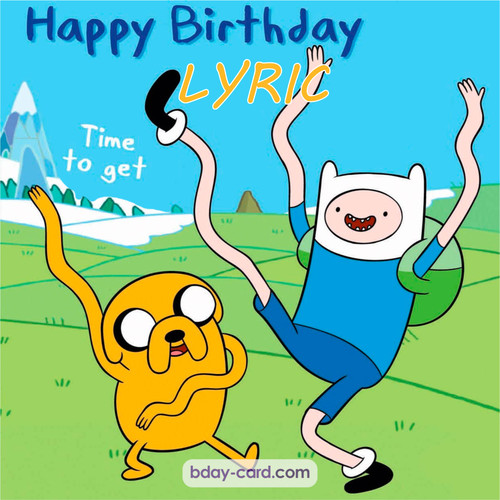Birthday images for Lyric of Adventure time