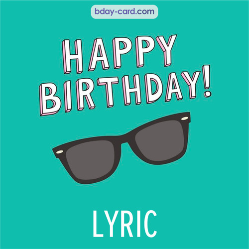 Happy Birthday pic for Lyric with glasses