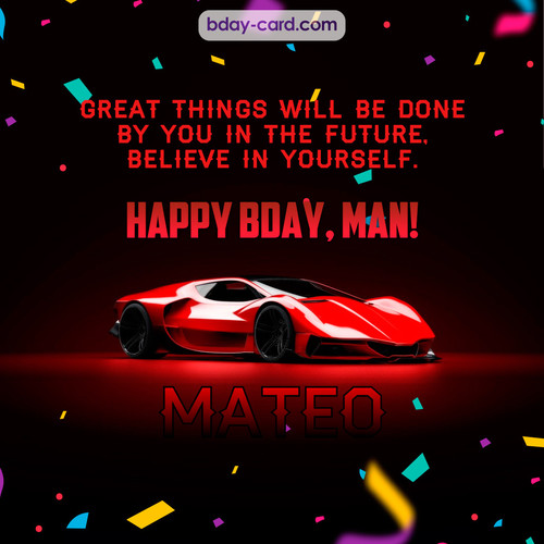 Happiest birthday Man Mateo
