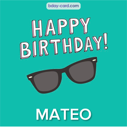 Happy Birthday pic for Mateo with glasses