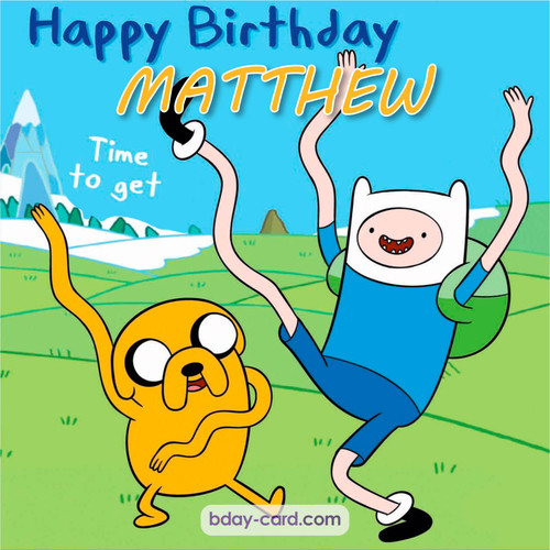 Birthday images for Matthew of Adventure time
