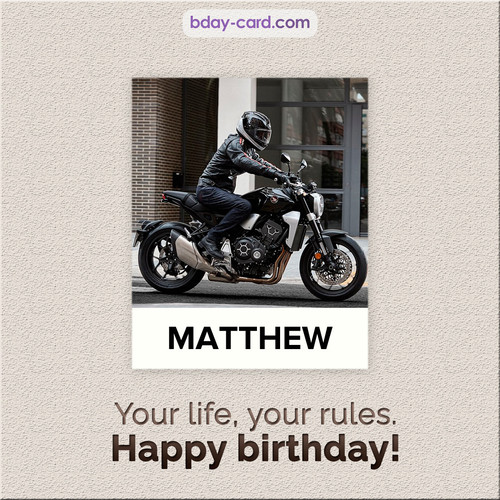 Birthday Matthew - Your life, your rules