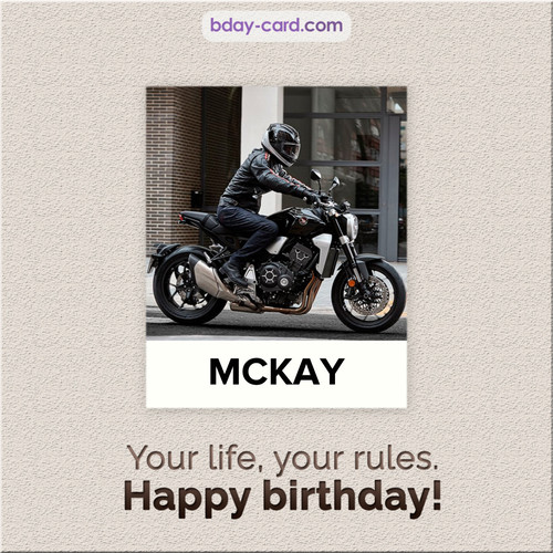 Birthday Mckay - Your life, your rules