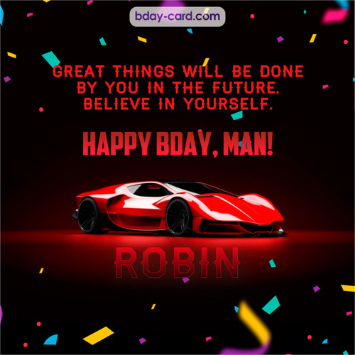 Happiest birthday Man Robin