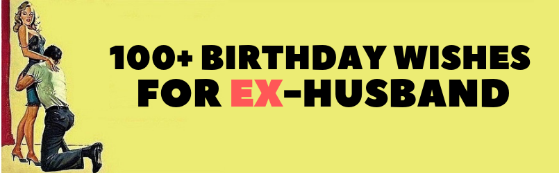 Happy birthday wishes for Ex-Husband